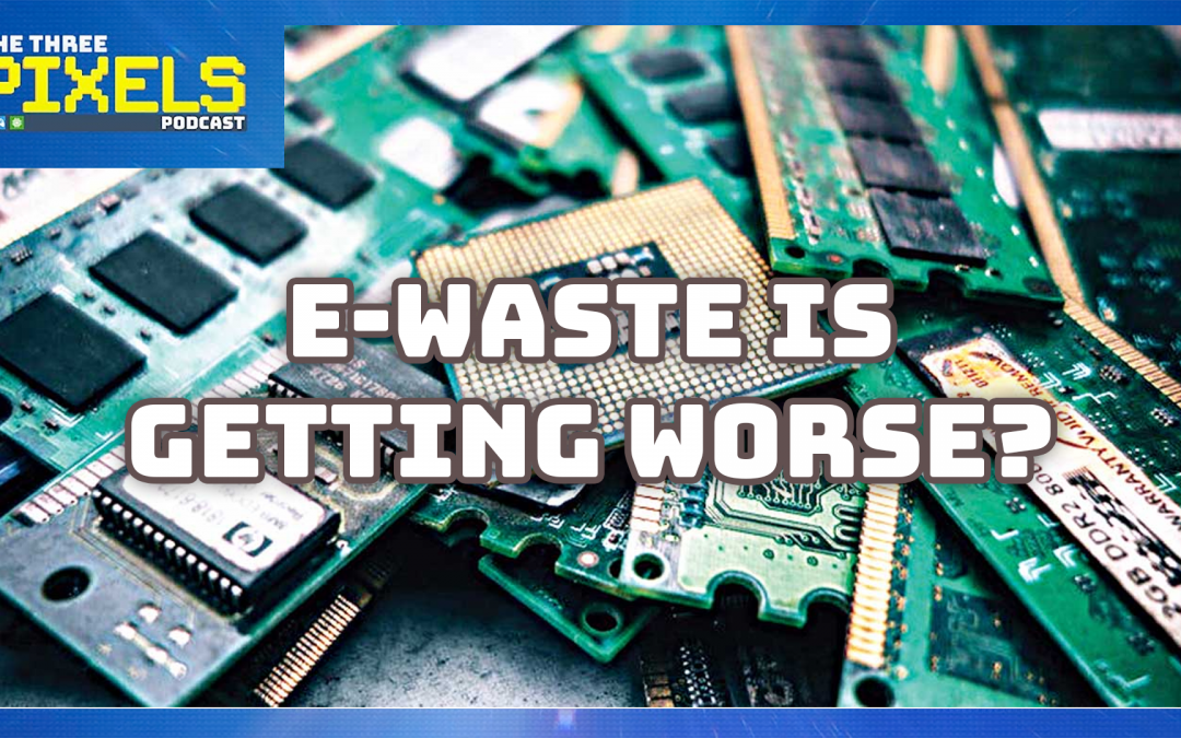 e-Waste is getting worse, what can we do?